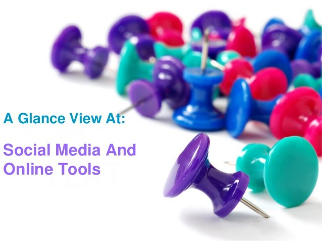 A Glance View At: Social Media And Online Tools