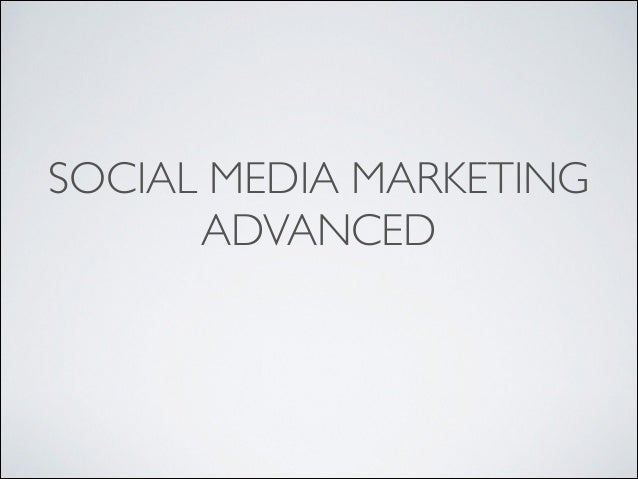 SOCIAL MEDIA MARKETING ADVANCED