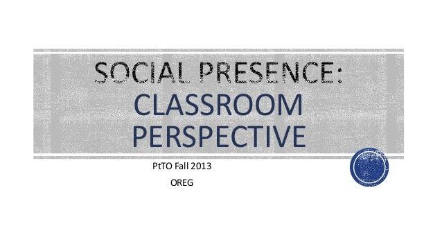 CLASSROOM PERSPECTIVE PtTO Fall 2013 OREG