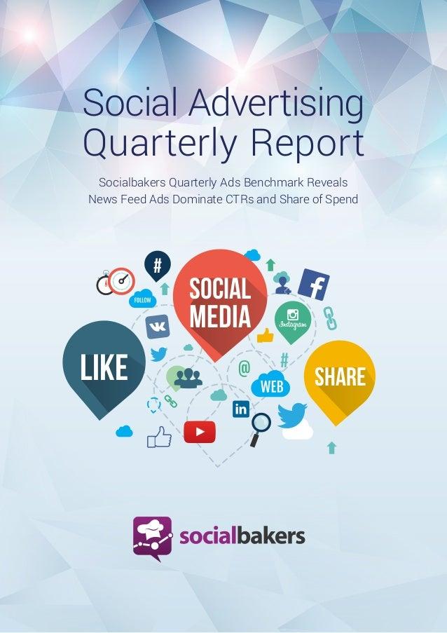 1 SOCIAL MEDIA # # SHARELIKE Social Advertising Quarterly Report Socialbakers Quarterly Ads Benchmark Reveals News Feed Ad...