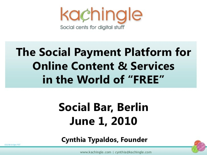 """The Social Payment Platform for Online Content & Services in the World of """"FREE""""Social Bar, BerlinJune 1, 2010<br />Cynthi..."""