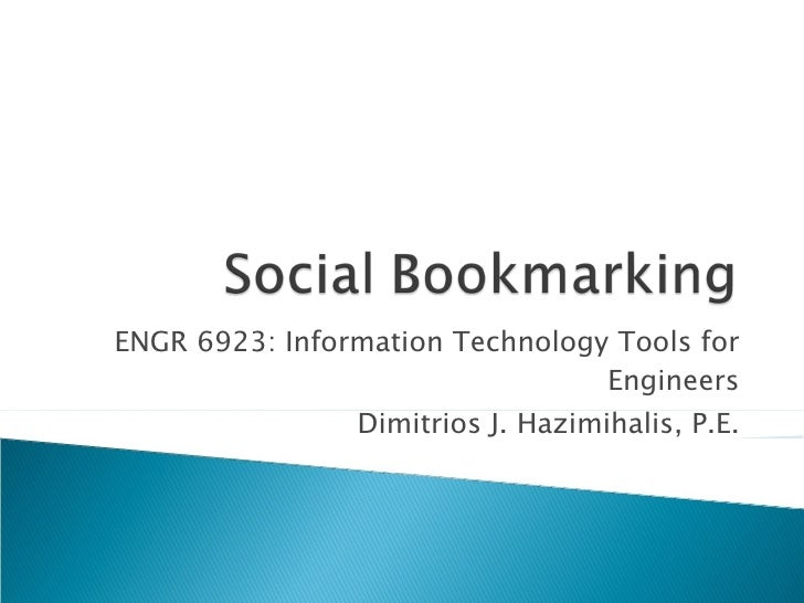 ENGR 6923: Information Technology Tools for Engineers Dimitrios J. Hazimihalis, P.E.