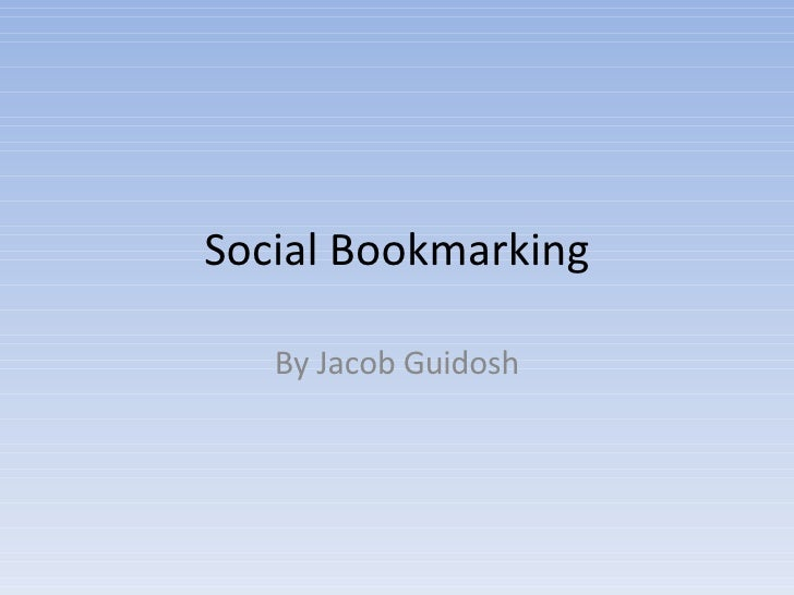 Social Bookmarking By Jacob Guidosh