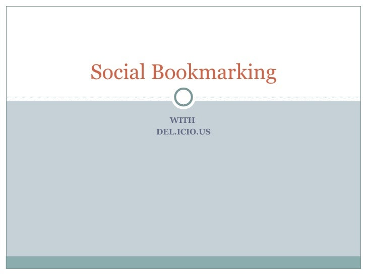 WITH  DEL.ICIO.US Social Bookmarking