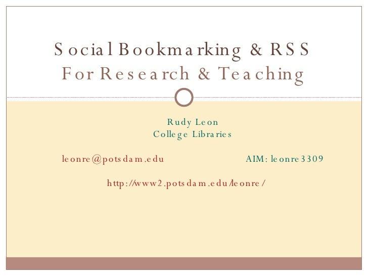 <ul><ul><li>Rudy Leon </li></ul></ul><ul><ul><li>College Libraries </li></ul></ul><ul><ul><li>[email_address]   AIM: leonr...