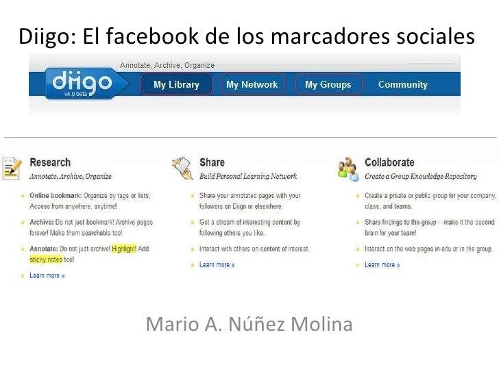 Diigo: El facebook de los marcadores sociales  Mario A. Núñez Molina