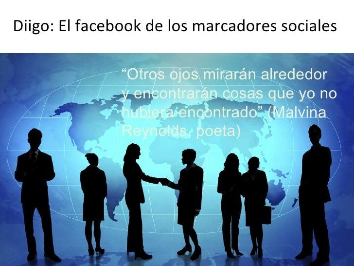 """Diigo: El facebook de los marcadores sociales  Mario A. Núñez Molina Diigo: El facebook de los marcadores sociales """" Otros..."""