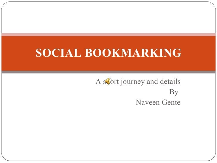 A short journey and details By  Naveen Gente SOCIAL BOOKMARKING