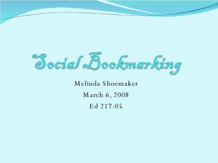 Melinda Shoemaker March 6, 2008 Ed 217-05