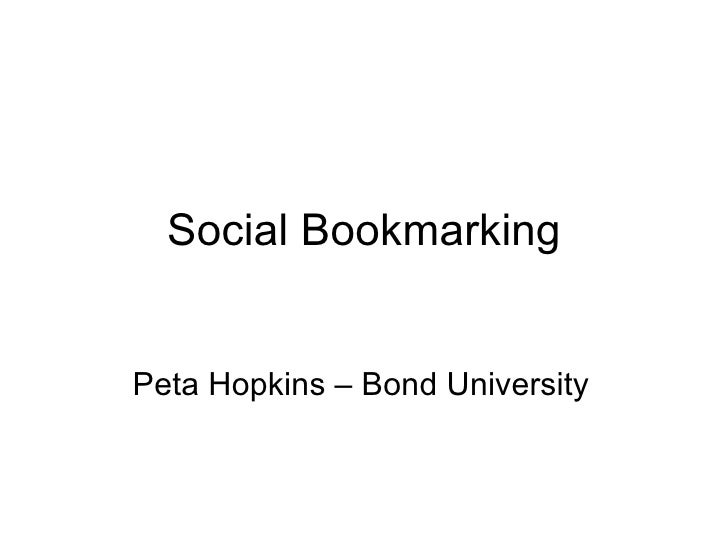 Social Bookmarking Peta Hopkins – Bond University
