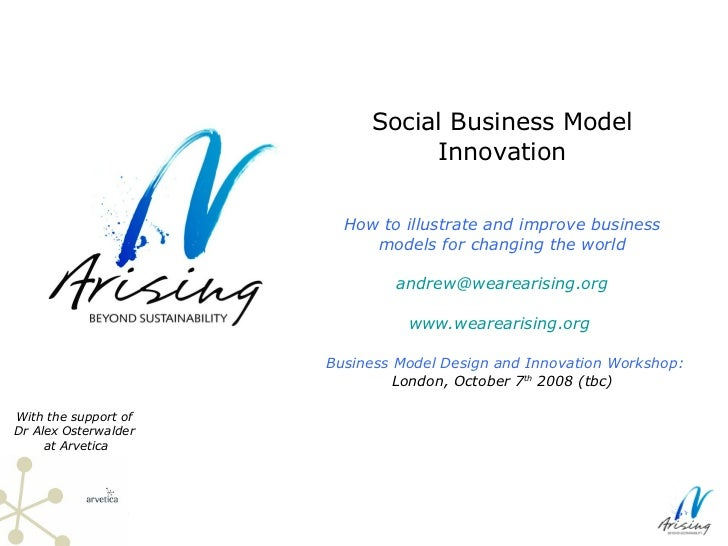 Social Business Model Innovation How to illustrate and improve business models for changing the world [email_address] www....