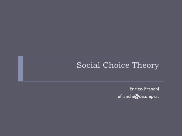 Social Choice Theory               Enrico Franchi         efranchi@ce.unipr.it