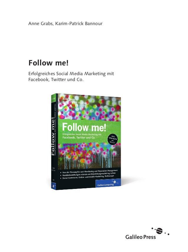 Anne Grabs, Karim-Patrick BannourFollow me!Erfolgreiches Social Media Marketing mitFacebook, Twitter und Co.