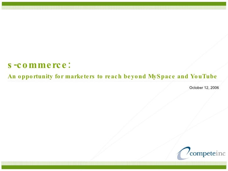 s-commerce:   An opportunity for marketers to reach beyond MySpace and YouTube October 12, 2006