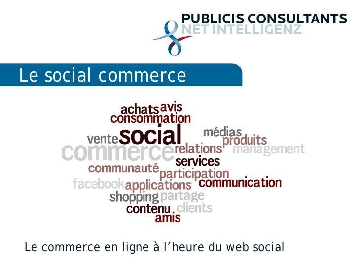 Le social commerceLe commerce en ligne à l'heure du web social