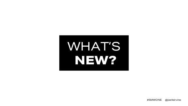 #SMWONE @joelleirvine WHAT'S NEW?