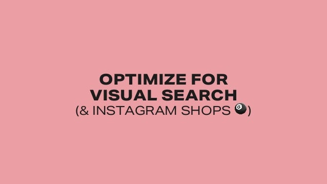 #SMWONE @joelleirvine TITLE TITLE, TITLE. Image Source: xxxx #SMWONE @joelleirvine OPTIMIZE FOR VISUAL SEARCH (& INSTAGRAM...