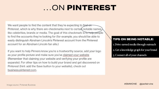 #SMWONE @joelleirvine …ON PINTEREST Image source: Pinterest Business TIPS ON BEING NOTABLE: 1. Drive earned media through ...