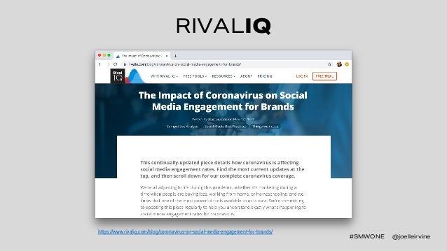 #SMWONE @joelleirvine RIVALIQ #SMWONE @joelleirvine https://www.rivaliq.com/blog/coronavirus-on-social-media-engagement-fo...