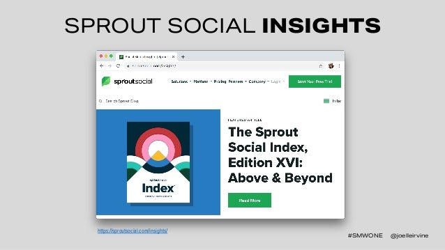 #SMWONE @joelleirvine SPROUT SOCIAL INSIGHTS #SMWONE @joelleirvine https://sproutsocial.com/insights/