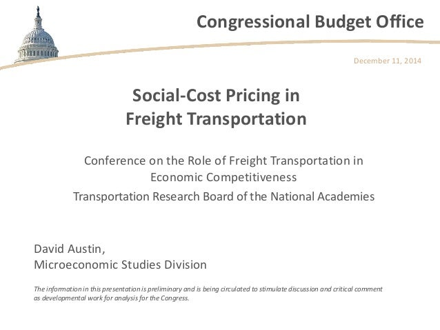 Congressional Budget Office  Social-Cost Pricing in Freight Transportation  Conference on the Role of Freight Transportati...