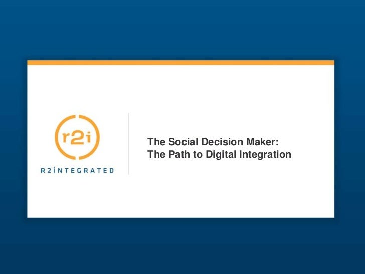 The Social Decision Maker:The Path to Digital Integration