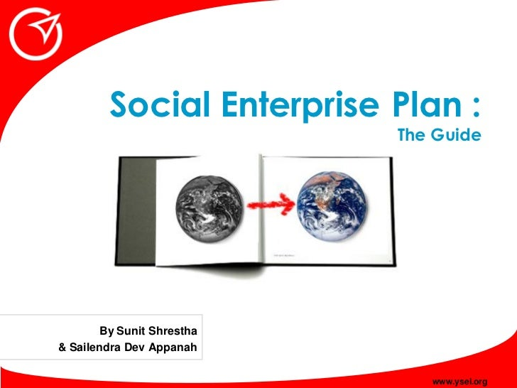 Social Enterprise Plan :                            The Guide            By Sunit Shrestha & Sailendra Dev Appanah        ...