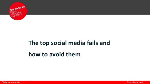 The top social media fails and  how to avoid them  Digital transformation  Econsultancy.com|1