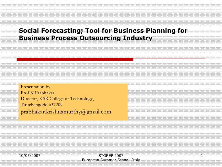 Social Forecasting; Tool for Business Planning for Business Process Outsourcing Industry Presentation by Prof.K.Prabhakar,...