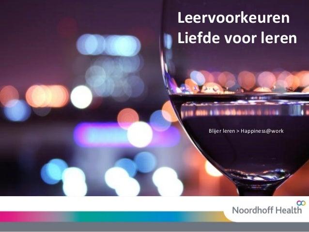 Blijer leren > Happiness@work Leervoorkeuren Liefde voor leren