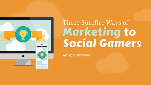 3 Surefire Ways of Marketing to Social Gamers