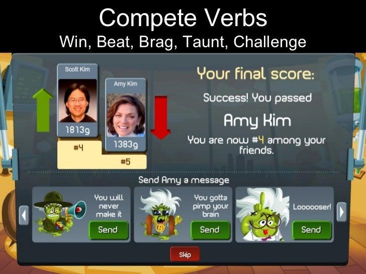 Compete Verbs Win, Beat, Brag, Taunt, Challenge