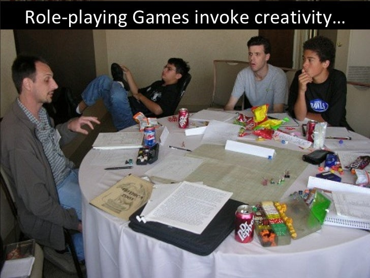 Role-playing Games invoke creativity…