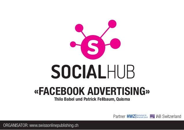 «FACEBOOK ADVERTISING»                           Thilo Babel und Patrick Fellbaum, Quisma                                 ...