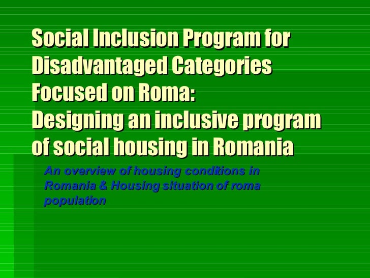 Social Inclusion Program for Disadvantaged Categories Focused on Roma:  Designing an inclusive program of social housing i...
