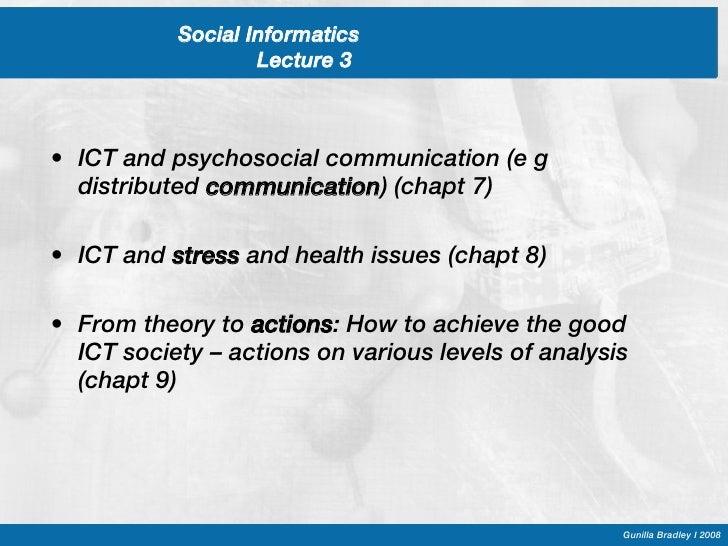 Social Informatics  Lecture 3 <ul><li>ICT and psychosocial communication (e g distributed  communication ) (chapt 7) </li>...