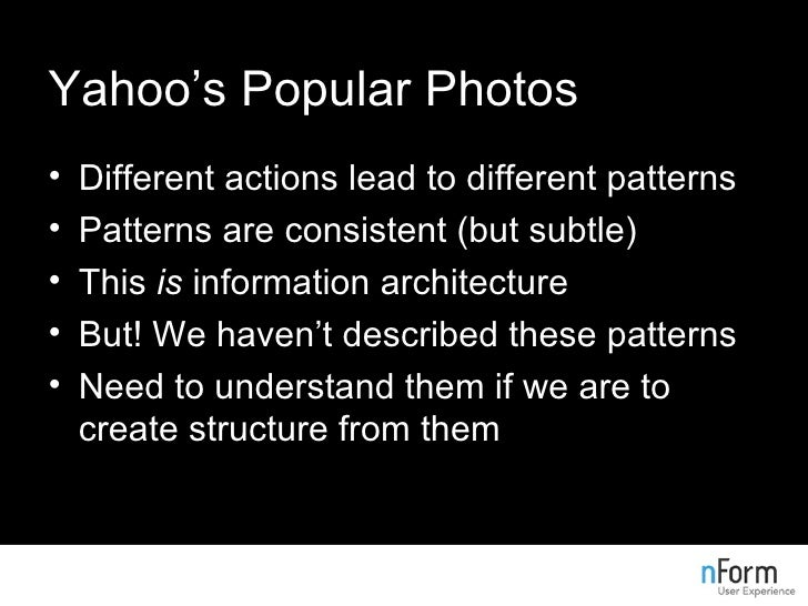 Yahoo's Popular Photos <ul><li>Different actions lead to different patterns </li></ul><ul><li>Patterns are consistent (but...