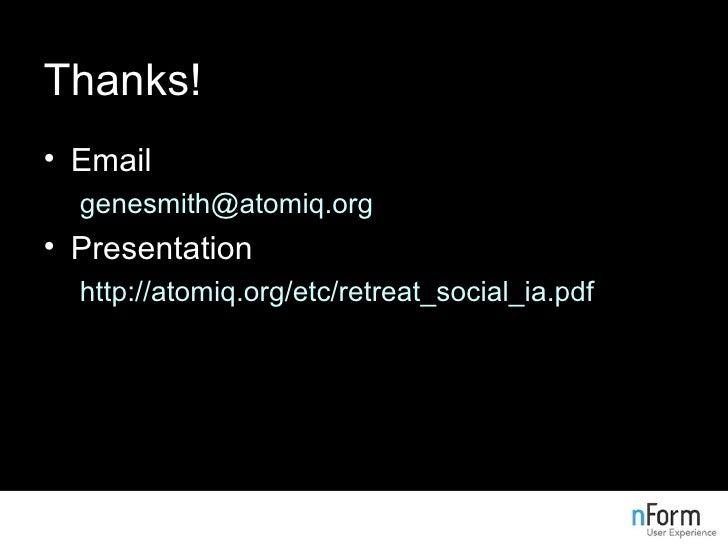 Thanks! <ul><li>Email </li></ul><ul><ul><li>[email_address] </li></ul></ul><ul><li>Presentation </li></ul><ul><ul><li>http...
