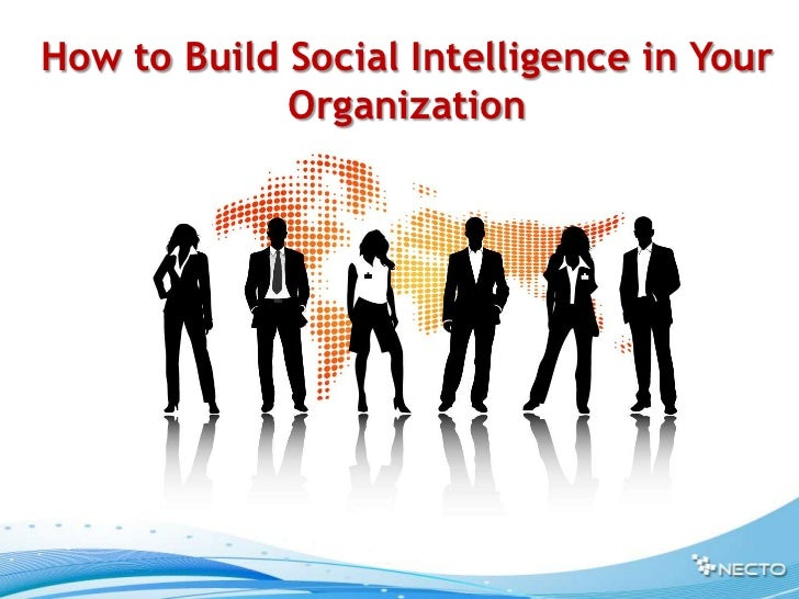 How to Build Social Intelligence in Your Organization<br />