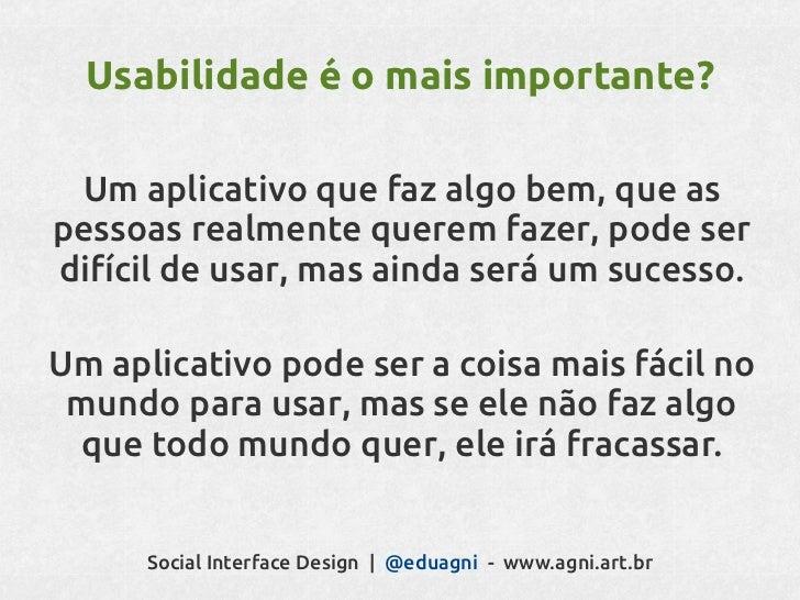 Usabilidade ainda é importante...O próximo nível de problemas de design de    interface, para além de acertar nausabilidad...