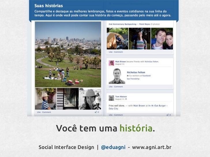 Você conversa.Social Interface Design   @eduagni - www.agni.art.br