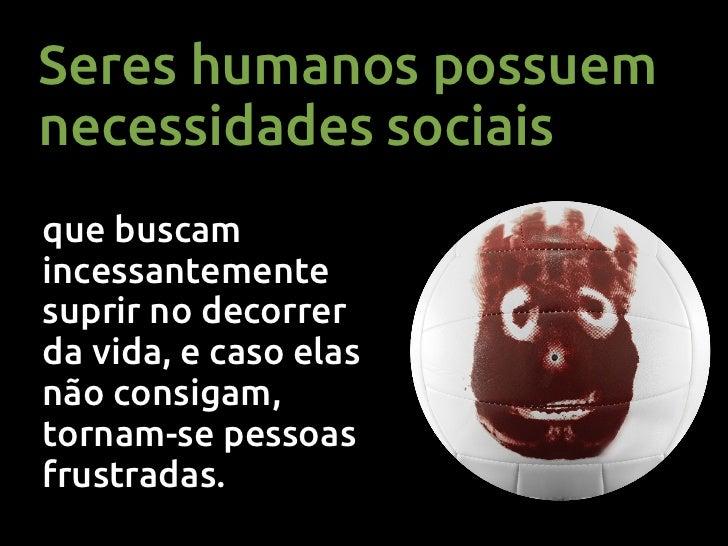Necessidades SociaisExpressar a  Status e                       Dar e       Pertencer      Senso deidentidade auto-estima ...