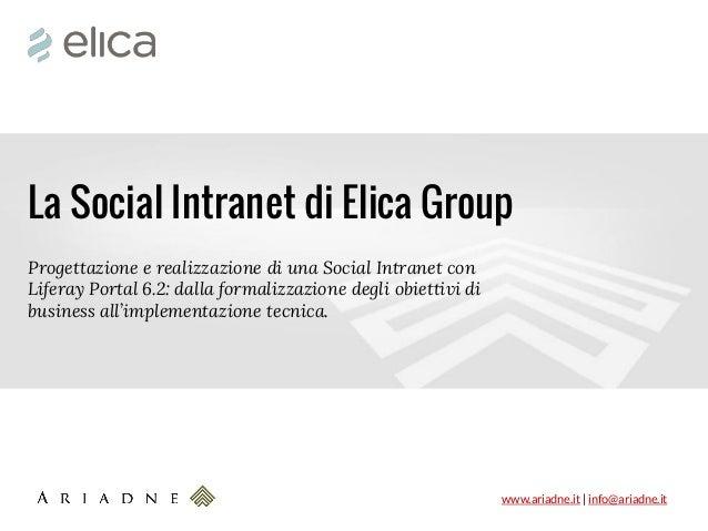 www.ariadne.it | info@ariadne.it  La Social Intranet di Elica Group  Progettazione e realizzazione di una Social Intranet ...