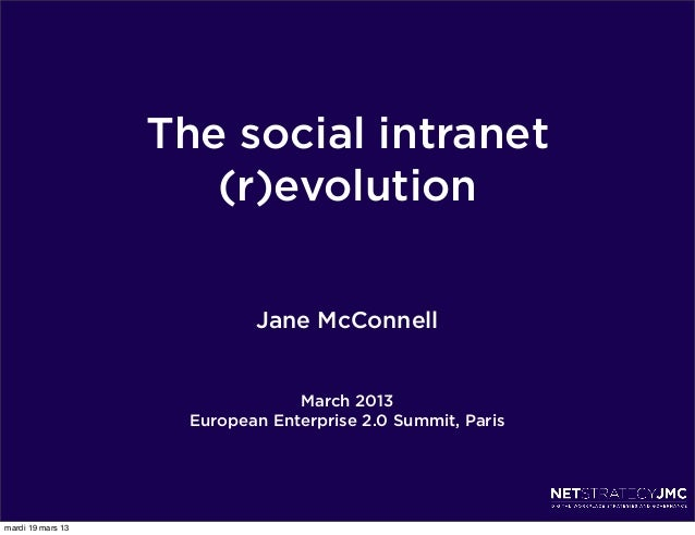The social intranet                      (r)evolution                            Jane McConnell                           ...