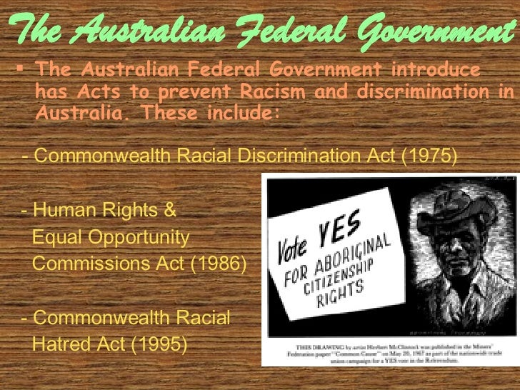 the constitution federalism and indigenous australians A 1987 survey conducted for the australian constitution commission found that  47  did not include any women, indigenous peoples or members of ethnic  communities  i believe that australia should have a federal system of  government.