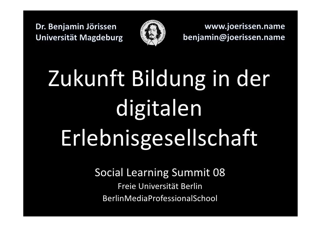 ZukunftBildunginder       digitalen  Erlebnisgesellschaft     Social LearningSummit 08          FreieUniversitätBe...