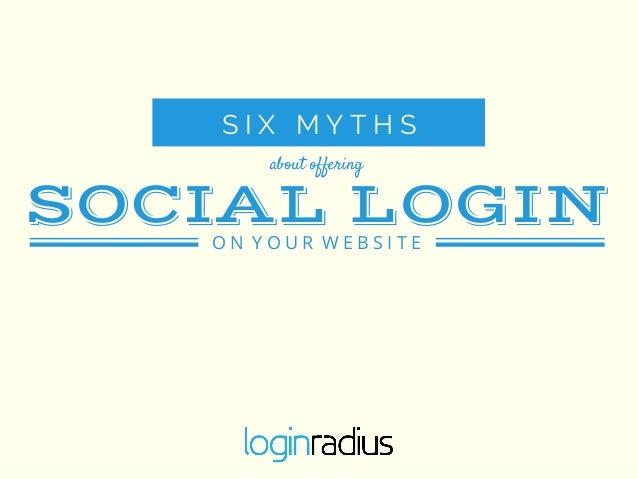 Social Login Myths for Businesses - LoginRadius