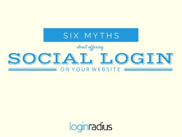 Social Login Myths for Businesses - LoginRadius