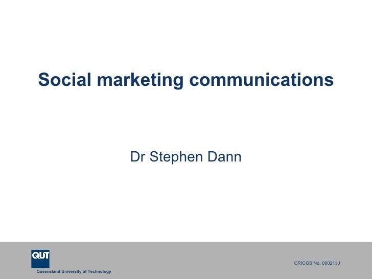 Social marketing communications Dr Stephen Dann