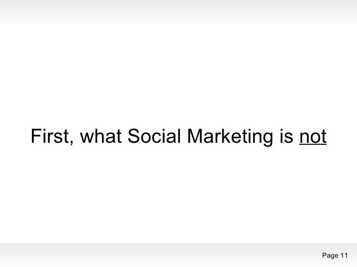 First, what Social Marketing is  not